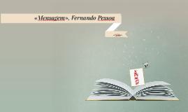 Copy of «Mensagem», Fernando Pessoa