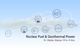 Nuclear Fuel and Geothermal Power