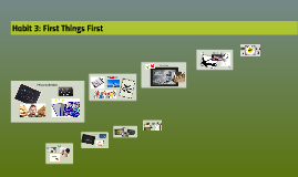 Habit 3: First Things First