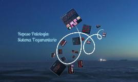 Copy of Patología - Sistema Tegumentario