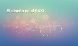 El diseño en el SXXI