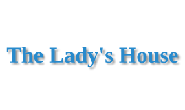 The Lady's House