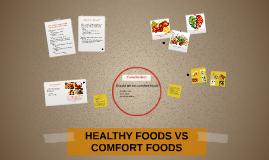 HEALTHY FOODS VS COMFORT FOODS
