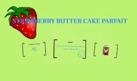 STRAWBERRY BUTTER CAKE PARFAIT