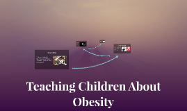Teaching Children About Obesity
