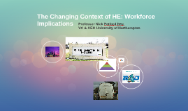 The Changing Context of HE: Workforce Implications