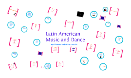 Copy of Latin American Music and Dance