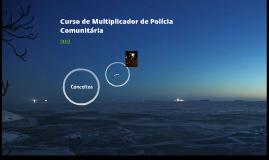 Apresentação Curso de Multiplicador de Polícia Comunitária