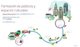 Formación de públicos y espacios culturales: Ana Rosas Mantecón