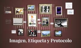 Copy of Imagen, Etiqueta y Protocolo