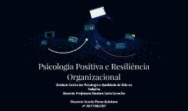 Psicologia Positiva e Resiliência Organizacional