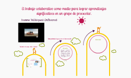 El trabajo colaborativo como medio para lograr aprendizajes