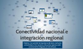 Conectividad nacional e integración regional