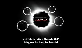 Next Generation Threats 2013