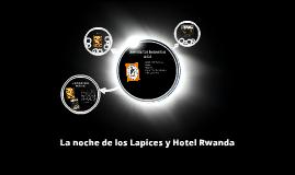 La noche de los Lapices y Hotel Rwanda