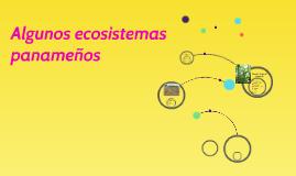 Algunos Ecosistemas Panameños