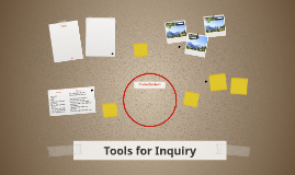 Tools for Inquiry