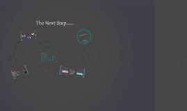 The Next Step......