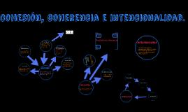 Cohesión, coherencia e intencionalidad.