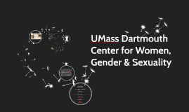 Copy of UMass Dartmouth Center for Women, Gender & Sexuality