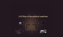2.05 Rise of the political machines