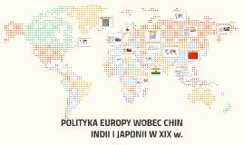 POLITYKA EUROPY WOBEC CHIN INDII I JAPONII