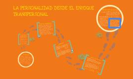Copy of LA PERSONALIDAD DESDE EL ENFOQUE TRANSPERSONAL