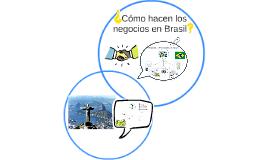 Copy of ¿Cómo hacen los negocios en Brasil?
