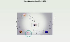Cara Menggunakan Kartu ATM