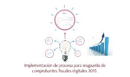 Propuesta de proceso para comprobantes fiscales digitales.