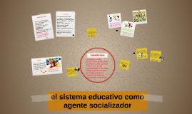 el sistema educativo como agente socializador