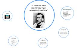 La vida de Juan Steinbeck y su relevancia cultural