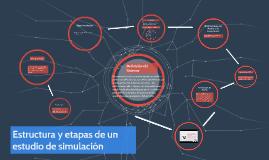 Copy of Estructura y estapas de un estudio de simulación