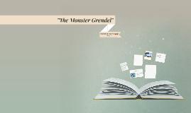 """""""The Monster Grendel"""""""