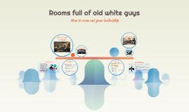 Rooms full of old white guys