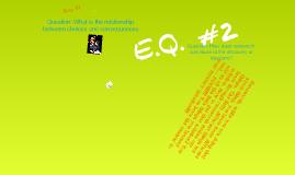 Unit 3 Reflection E.Q.#1 and E.Q #2!!!!
