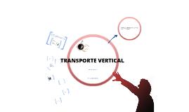 Copy of TRANSPORTE VERTICAL