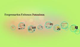 Copy of Empresarios Exitosos Potosinos