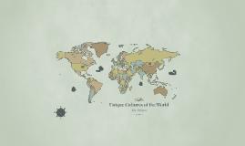 Unique Cultures of the World