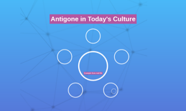 Antigone in Today's Culture
