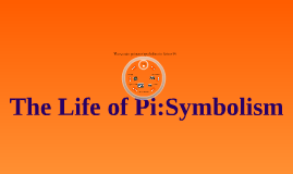 5 symbols of life of pi Life of pi: chapter summaries  at his new school, he goes by pi patel, hence the name of the book life of pi chapter 6 this chapter refers to someone, he.