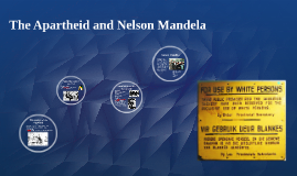 The Apartheid and Nelson Mandela