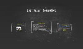 Last Resort: Narttative