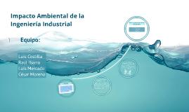 Impacto de la Ingeniería Industrial en el Ambiente