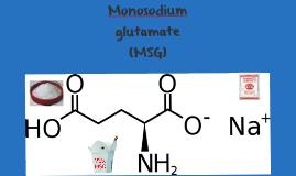 Copy of Monosodium glutamate (MSG)