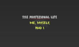 the profesional life