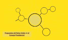 Propuestas del Reino Unido en el Consejo Presidencial