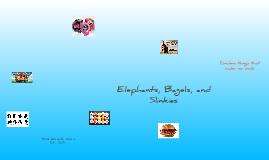 Elephants, Bagels, and Slinkies