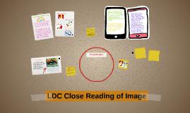 LDC Close Reading of Image