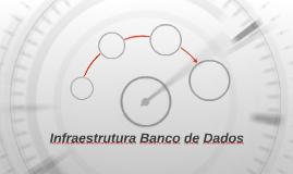Infraestrutura Banco de Dados